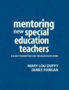 [(Mentoring New Special Education Teachers : A Guide for Mentors and Program Developers)] [By (author) Mary Lou Duffy ] published on (February, 2005)