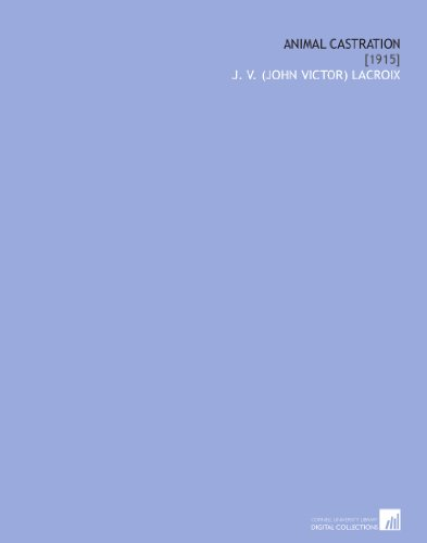 Animal Castration: [1915] por J. V. (John Victor) Lacroix