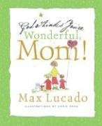 god-thinks-youre-wonderful-mom-by-max-lucado-published-march-2008