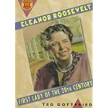 Eleanor Roosevelt: First Lady of the Twentieth Century (Book Report Biographies) by Ted Gottfried (1997-10-03)