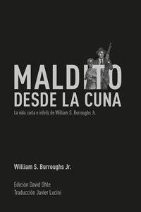 Maldito desde la cuna: La vida corta e infeliz de William S. Burroughs Jr.