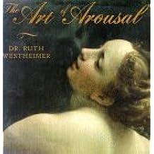 The Art of Arousal by Ruth K. Westheimer (1993-03-02)