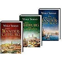 Wanderchirurgen-Saga 3er Pack: Der Wanderchirurg / Der Chirurg von Campodios / Die Mission des Wanderchirurgen