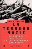 La terreur nazie : La Gestapo, les Juifs et les Allemands ordinaires