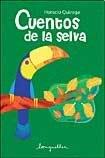Cuentos de la selva/Jungle Tales por Horacio Quiroga