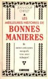 Les milleures histoires de bonnes manières: [anthologie de la première moitié de notre siècle] par From Carrère