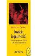 Justicia inquisitorial : el sistema de justicia criminal de la inquisicion por Carlos Caballero
