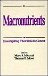 [(Macronutrients : Investigating Their Role in Cancer)] [By (author) Marc S. Micozzi] published on (January, 1992)