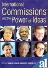 How are good ideas for enhancing global governance converted into policy initiatives and international institutions? One major route has been via international commissions. Yet, as an expression of the power of ideas, in the search for a better world...