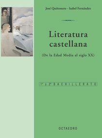 Literatura castellana (de la Edad Media al siglo XX). Per le Scuole superiori