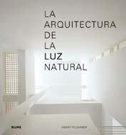 La arquitectura de la luz natural por Henry Plummer