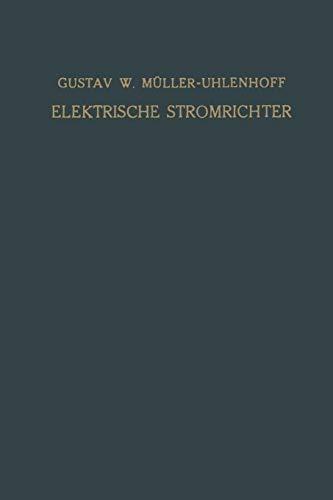 Elektrische Stromrichter (Gleichrichter): Theorie, Herstellung und Anwendung (German Edition) - Stromrichter Elektrische