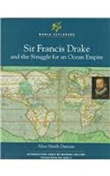 Sir Francis Drake and the Struggle for an Ocean Empire (World Explorers)