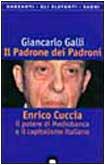 il-padrone-dei-padroni-enrico-cuccia-il-potere-di-mediobanca-e-il-capitalismo-italiano