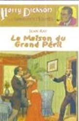 Harry Dickson, Tome 4 : La Maison du Grand Péril