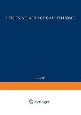[(Designing a Place Called Home : Reordering the Suburbs)] [By (author) James W. Wentling] published on (February, 2012)