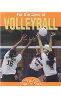 For the Love of Volleyball (For the Love of Sports) por Natasha Evdokimoff