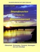Skandinavien im Zauber der Mittsommerzeit: Reiseerlebnisse mit dem Caravan: Alle Infos bei Amazon
