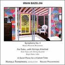 Bazelon: Symphony No. 4 / Quiet Piece for a Violent Time / For Tuba...with String Attached (2000-01-25)