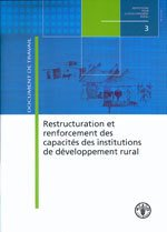 Restructuration Et Renforcement Des Capacites Des Institutions De Developpement Rural par Food and Agriculture Organization of the United Nations