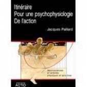 Itinéraire pour une psychophysiologie de l'action par Jacques Paillard