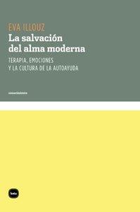 La salvación del alma moderna : terapia, emociones y la cultura de la autoayuda