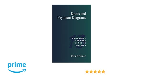 Knots and feynman diagrams cambridge lecture notes in physics knots and feynman diagrams cambridge lecture notes in physics amazon dirk kreimer 9780521587617 books ccuart Gallery