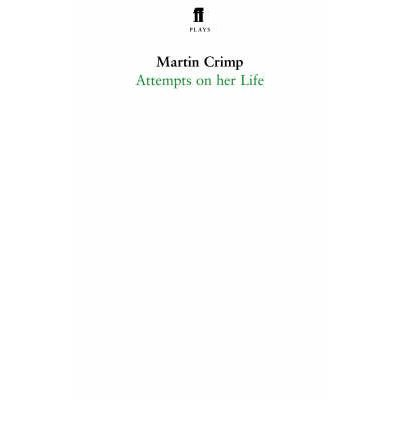 [(Attempts on Her Life)] [ By (author) Martin Crimp ] [March, 2007]