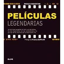 Peliculas Legendarias: 140 Peliculas Escogidas de Entre Las Mas Bellas, Las Mas Imaginativas, Las Mas Sorprendentes y Las Que Han Tenido Mas Exito de La Historia del Cine