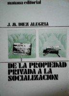 DE LA PROPIEDAD PRIVADA A LA SOCIALIZACION