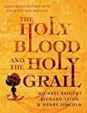 Holy Blood and the Holy Grail by Henry Baigent Michael; Richard; Lincoln (2005-05-04) - Henry Baigent Michael; Richard; Lincoln