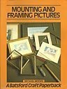 Mounting and Framing Pictures (Craft...