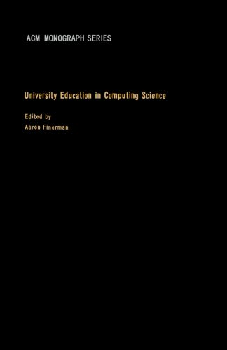 University Education in Computing Science: Proceedings of a Conference on Graduate Academic and Related Research Programs in Computing Science, Held ... of New York at Stony Brook, June 1967