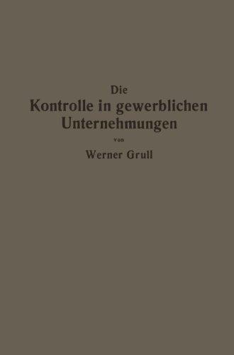 Die Kontrolle in gewerblichen Unternehmungen: Grundz????ge der Kontrolltechnik (German Edition) by Werner Grull (2013-10-04)