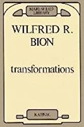 [(Transformations)] [By (author) Wilfred R. Bion] published on (May, 1984)