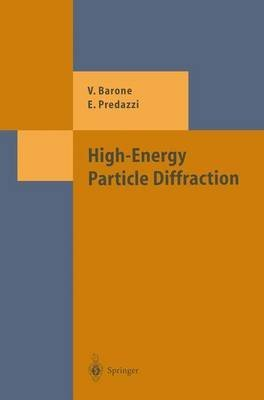 [(High-Energy Particle Diffraction)] [By (author) Vincenzo Barone ] published on (October, 2010)