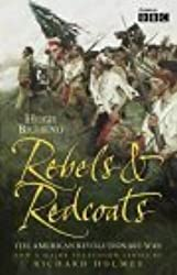 Rebels and Redcoats: The American Revolutionary War by Hugh Bicheno (2003-04-07)