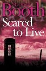 Scared to Live (Cooper and Fry Crime Series, Book 7) by Stephen Booth (2006-06-05)
