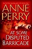 At Some Disputed Barricade: A Novel (World War I) by Anne Perry (2007-03-13)