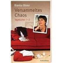 Versammeltes Chaos: Tagebücher 1+2. Stinknormal und einfach herrlich /Tonnenschwer und federleicht