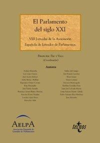 El Parlamento del siglo XXI: VIII Jornadas de la Asociación Española de Letrados de Parlamentos (Derecho - Estado Y Sociedad)