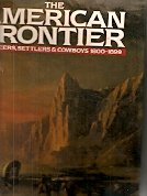 AMERICAN FRONTIER: Pioneers, Settlers and Cowboys, 1800-99 (Companion volume to the native Americans) por William C. Davis