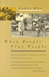 When People Play People: Development Communication through Theatre