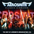 Classic Airwaves - The Best Of Aerosmith Broadcasting Live