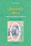 Scarica Libro Odontoiatria olistica L approccio globale al paziente odontoiatrico (PDF,EPUB,MOBI) Online Italiano Gratis