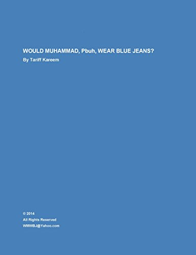 Would Muhammad, Pbuh, Wear Blue Jeans (English Edition)
