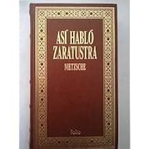 Así habló Zaratustra. Estudio preliminar de Juan Carlos García Borrón. by NIE...