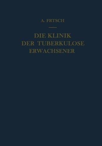 Die Klinik der Tuberkulose Erwachsener: Mit einem Beitrag: Die pathologische Anatomie der Tuberkulose (German Edition) by Alfred Frisch (1951-01-01)