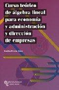 CURSO TEÓRICO DE ÁLGEBRA LINEAL PARA ECONOMÍA ADMINISTRACIÓN DIRECCIÓN DE EMPRESAS por EMILIO PRIETO SÁEZ