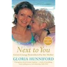 Next to You: Caron's Courage Remembered by Her Mother by Hunniford, Gloria (June 8, 2006) Paperback
